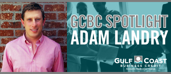 GCBC'S ADAM LANDRY HELPS A VARIETY OF COMPANIES REACH THEIR FULL GROWTH POTENTIAL