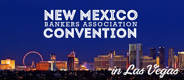 GCBC Attends New Mexico Bankers Association Convention