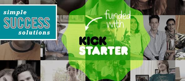 Simple Success Solutions - Part 5: Be Creative - Kickstarter